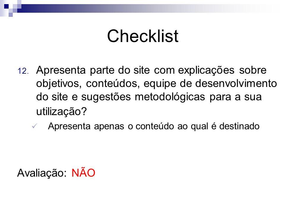 Checklist 12. Apresenta parte do site com explicações sobre objetivos, conteúdos, equipe de desenvolvimento do site e sugestões metodológicas para a s