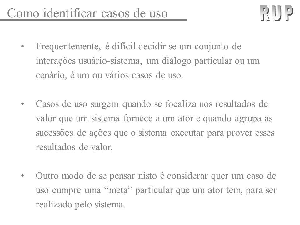 Como identificar casos de uso Frequentemente, é difícil decidir se um conjunto de interações usuário-sistema, um diálogo particular ou um cenário, é u