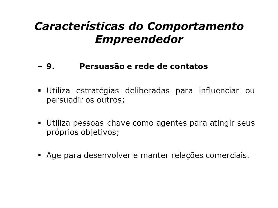 Características do Comportamento Empreendedor –8. Planejamento e monitoramento sistemáticos Planeja dividindo tarefas de grande porte em subtarefas co