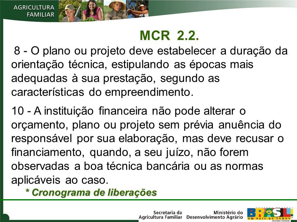MCR 2.2. 8 - O plano ou projeto deve estabelecer a duração da orientação técnica, estipulando as épocas mais adequadas à sua prestação, segundo as car