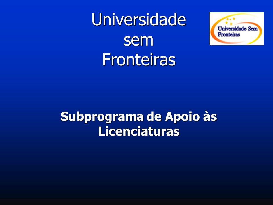 Universidade sem Fronteiras Subprograma de Apoio às Licenciaturas