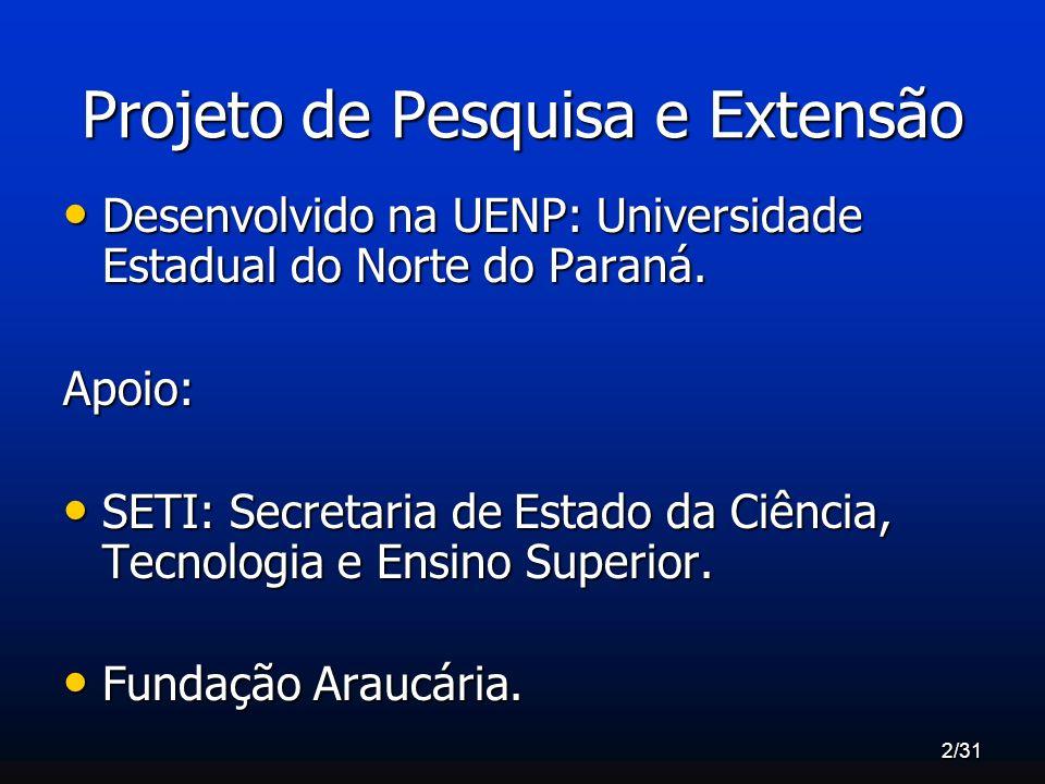 2/31 Projeto de Pesquisa e Extensão Desenvolvido na UENP: Universidade Estadual do Norte do Paraná. Desenvolvido na UENP: Universidade Estadual do Nor