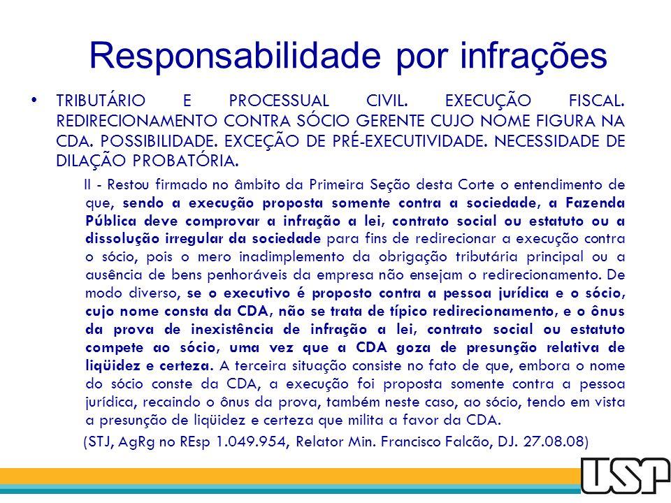 Responsabilidade por infrações TRIBUTÁRIO E PROCESSUAL CIVIL. EXECUÇÃO FISCAL. REDIRECIONAMENTO CONTRA SÓCIO GERENTE CUJO NOME FIGURA NA CDA. POSSIBIL