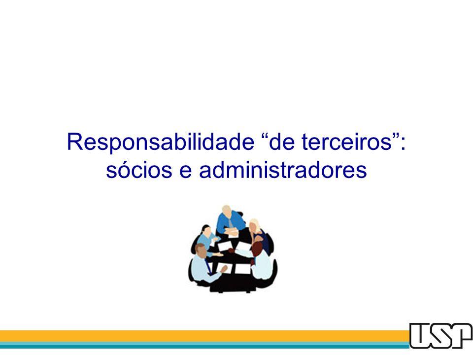 Responsabilidade de terceiros Artigo 134 x Artigo 135 ATO LÍCITOATO ILÍCITO