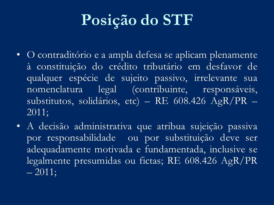 Posição do STF O contraditório e a ampla defesa se aplicam plenamente à constituição do crédito tributário em desfavor de qualquer espécie de sujeito