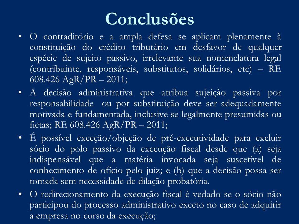 Conclusões O contraditório e a ampla defesa se aplicam plenamente à constituição do crédito tributário em desfavor de qualquer espécie de sujeito pass