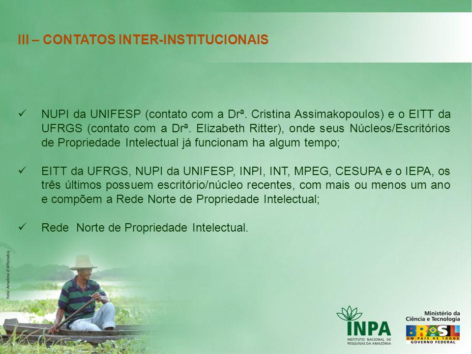 III – CONTATOS INTER-INSTITUCIONAIS NUPI da UNIFESP (contato com a Drª. Cristina Assimakopoulos) e o EITT da UFRGS (contato com a Drª. Elizabeth Ritte