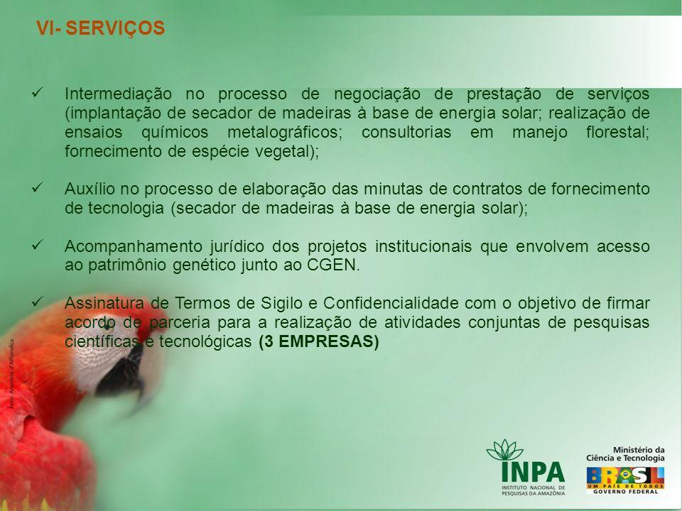 VI- SERVIÇOS Intermediação no processo de negociação de prestação de serviços (implantação de secador de madeiras à base de energia solar; realização