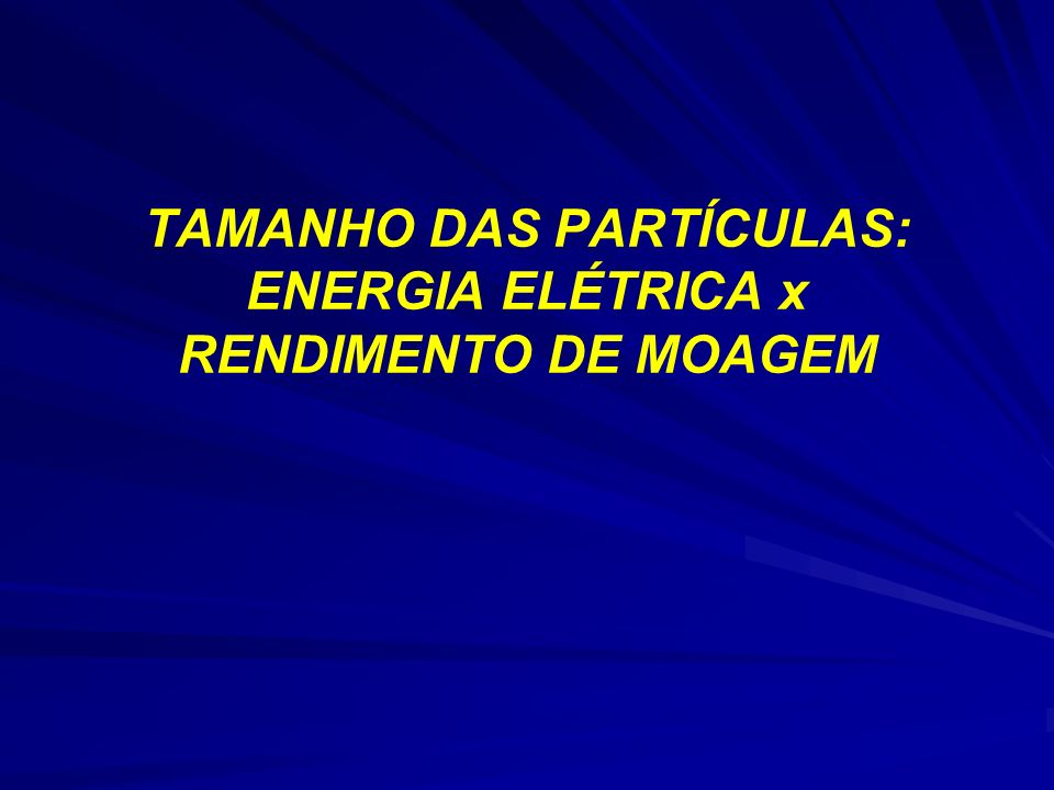 TAMANHO DAS PARTÍCULAS: ENERGIA ELÉTRICA x RENDIMENTO DE MOAGEM
