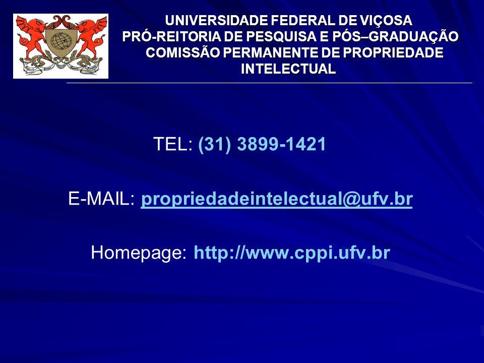UNIVERSIDADE FEDERAL DE VIÇOSA PRÓ-REITORIA DE PESQUISA E PÓS–GRADUAÇÃO COMISSÃO PERMANENTE DE PROPRIEDADE INTELECTUAL TEL: (31) 3899-1421 E-MAIL: pro