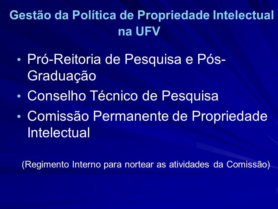 Gestão da Política de Propriedade Intelectual na UFV Pró-Reitoria de Pesquisa e Pós- Graduação Conselho Técnico de Pesquisa Comissão Permanente de Pro