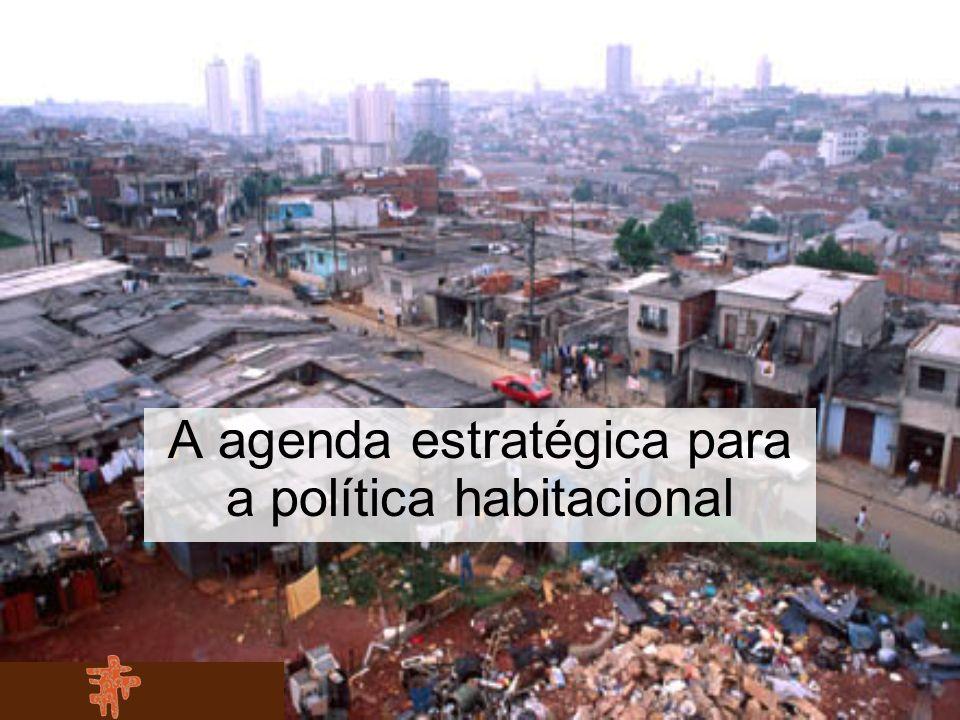 A agenda estratégica para a política habitacional
