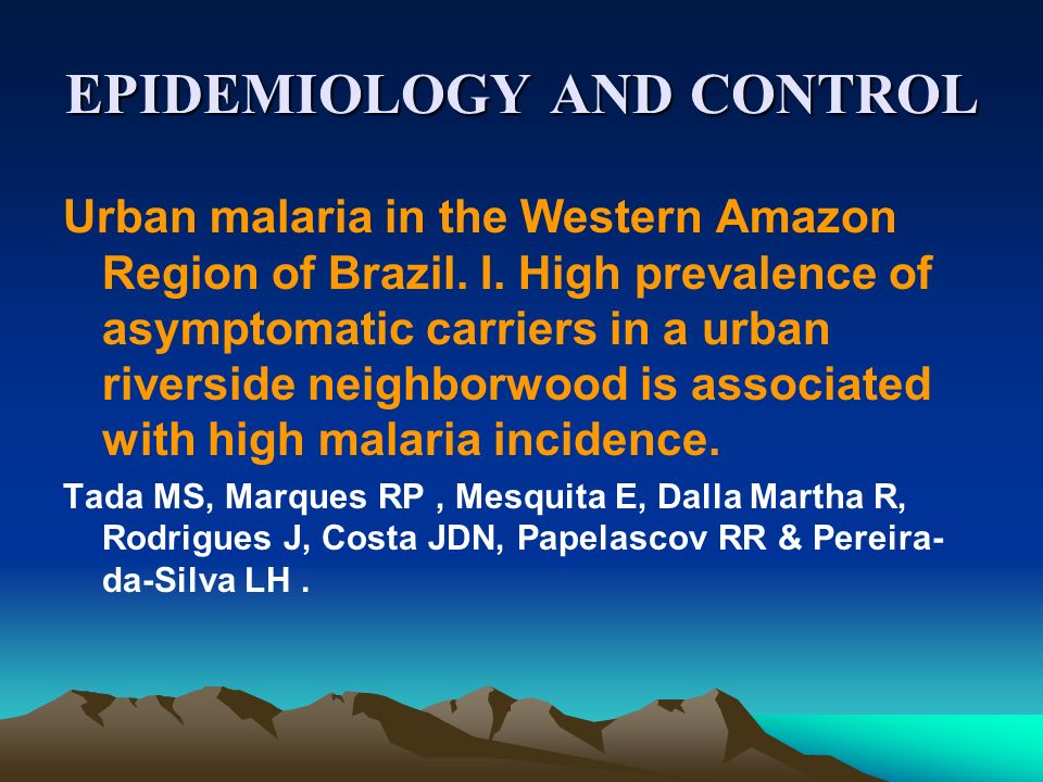 EPIDEMIOLOGY AND CONTROL Urban malaria in the Western Amazon Region of Brazil. I. High prevalence of asymptomatic carriers in a urban riverside neighb