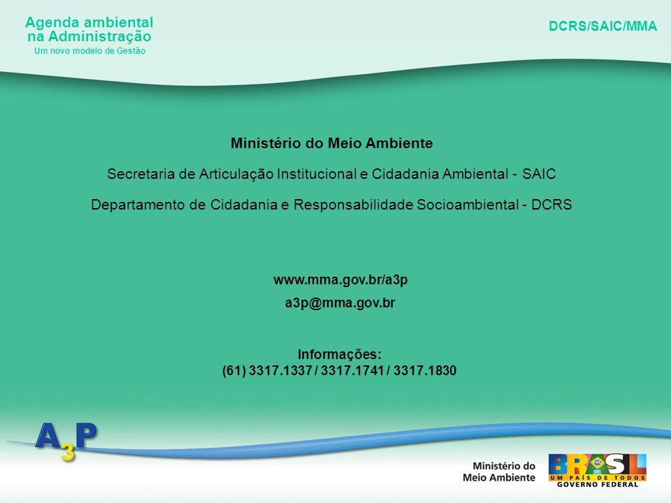 Agenda ambiental na Administração DCRS/SAIC/MMA Um novo modelo de Gestão Ministério do Meio Ambiente Secretaria de Articulação Institucional e Cidadan