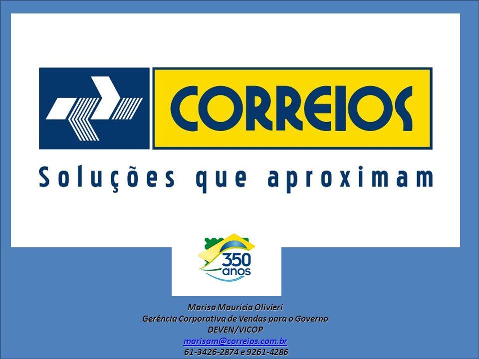 Marisa Maurícia Olivieri Gerência Corporativa de Vendas para o Governo DEVEN/VICOP marisam@correios.com.br 61-3426-2874 e 9261-4286 61-3426-2874 e 926