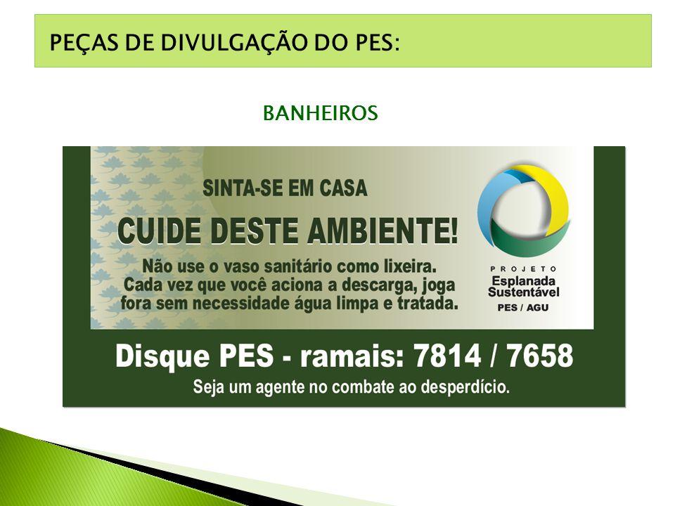 PEÇAS DE DIVULGAÇÃO DO PES: BANHEIROS
