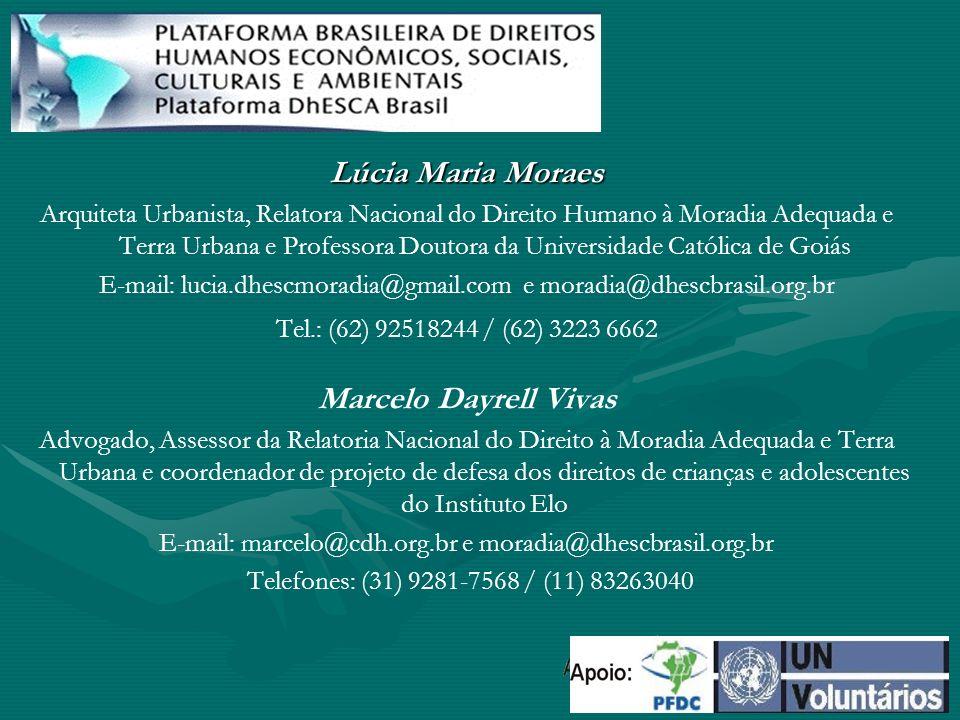 Lúcia Maria Moraes Arquiteta Urbanista, Relatora Nacional do Direito Humano à Moradia Adequada e Terra Urbana e Professora Doutora da Universidade Cat