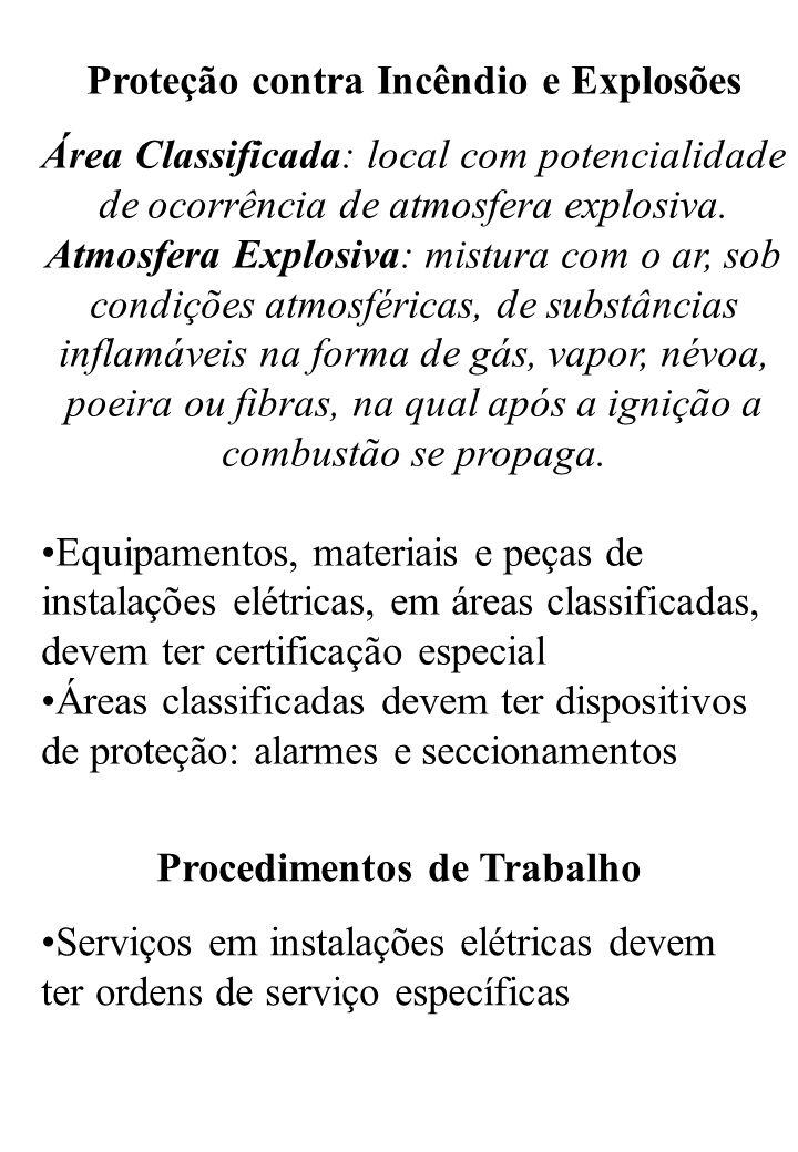 Proteção contra Incêndio e Explosões Área Classificada: local com potencialidade de ocorrência de atmosfera explosiva.