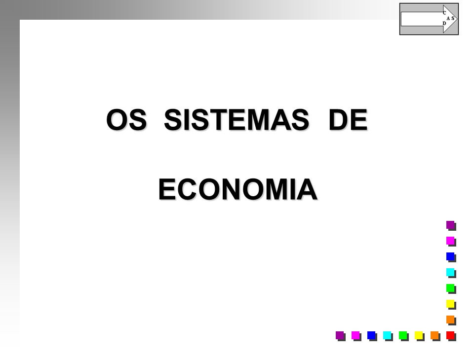 OS SISTEMAS DE ECONOMIA