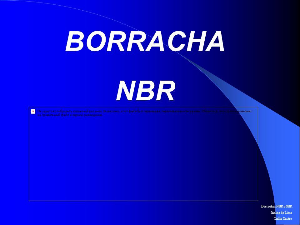 Borrachas NBR e SBR Janine de Lima Talita Castro INTRODUÇÃO Em 1930, Konrath obteve um elastômero baseado em butadieno-acrilonitrila que quando curado apresenta notável resistência ao óleo mineral, gasolina e produtos semelhantes.
