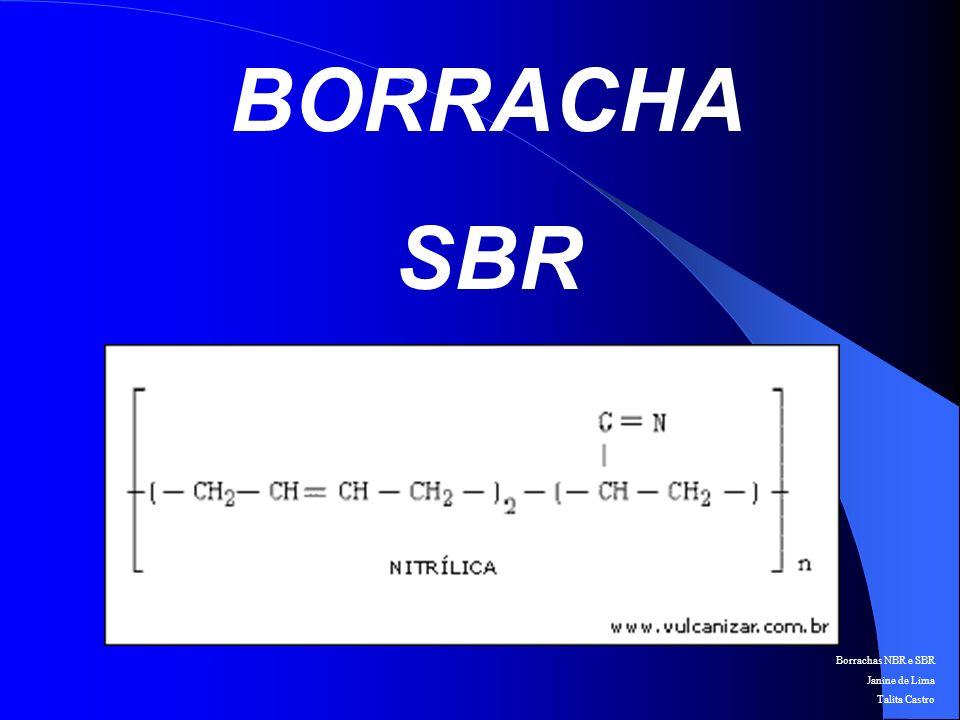 Borrachas NBR e SBR Janine de Lima Talita Castro INTRODUÇÃO A sua utilização início durante a Segunda Guerra, quando os esforços de pesquisa tecnológica estavam voltados para indústria bélica.