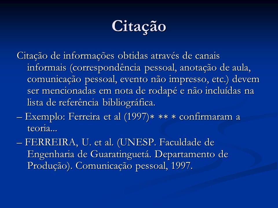 Citação Citação de informações obtidas através de canais informais (correspondência pessoal, anotação de aula, comunicação pessoal, evento não impress