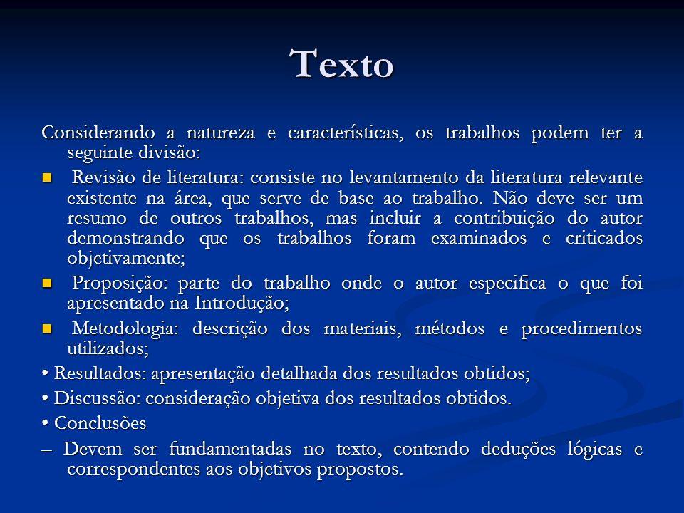 Texto Considerando a natureza e características, os trabalhos podem ter a seguinte divisão: Revisão de literatura: consiste no levantamento da literat