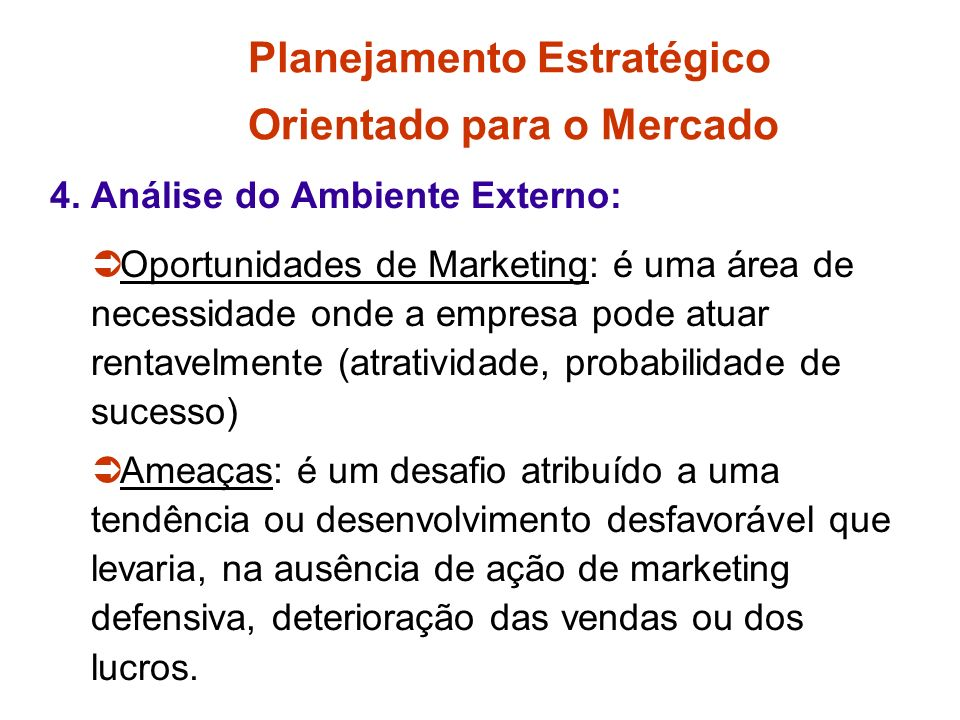 Planejamento Estratégico Orientado para o Mercado 3.3 - Alocação de Recursos a cada UEN: Enfoque Matriz BCG (crescimento e participação de mercado) Op