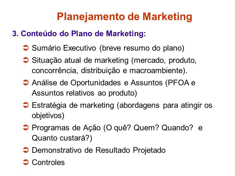 Planejamento de Marketing 2. O Processo de Marketing: Análise de oportunidades, pesquisa e seleção de mercados-alvo, preparação de estratégias, planej
