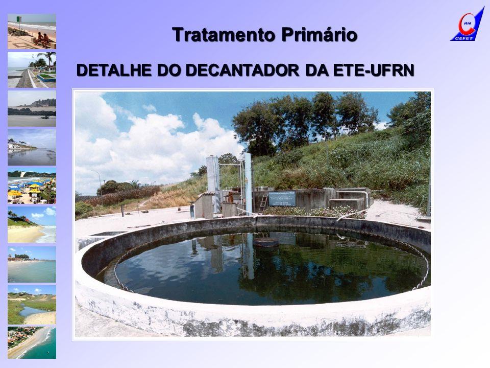 Tratamento Primário DETALHE DO DECANTADOR DA ETE-UFRN