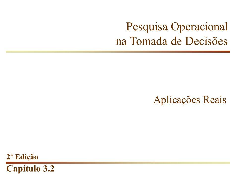 Capítulo 3.2 Pesquisa Operacional na Tomada de Decisões 2ª Edição Aplicações Reais