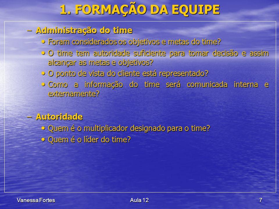 Vanessa FortesAula 127 –Administração do time Foram considerados os objetivos e metas do time? Foram considerados os objetivos e metas do time? O time