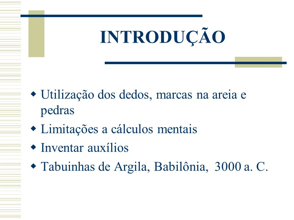 OS PRECURSORES Ábaco - 550 a.C.
