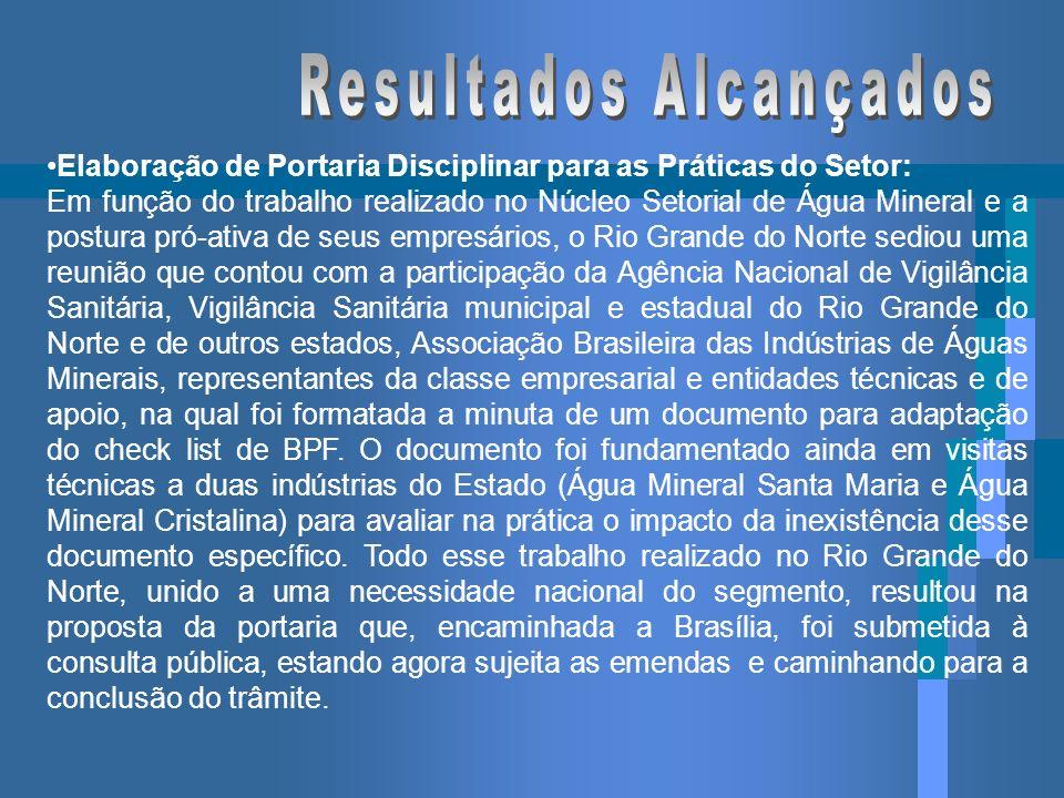 Elaboração de Portaria Disciplinar para as Práticas do Setor: Em função do trabalho realizado no Núcleo Setorial de Água Mineral e a postura pró-ativa