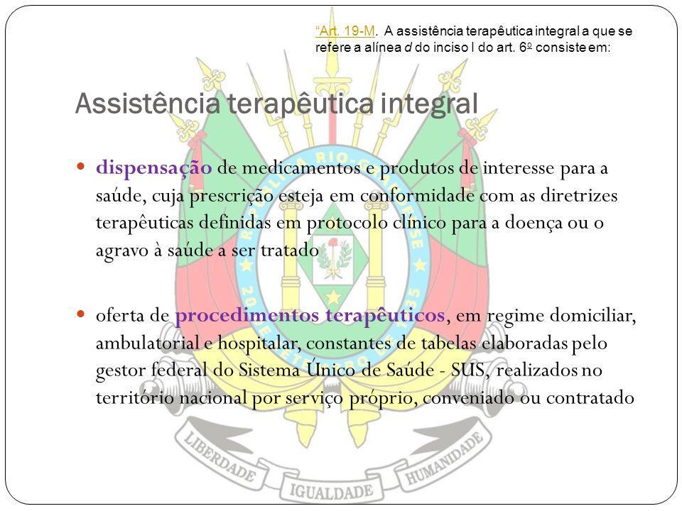 Assistência terapêutica integral dispensação de medicamentos e produtos de interesse para a saúde, cuja prescrição esteja em conformidade com as diret