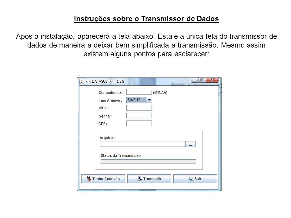 Instruções sobre o Transmissor de Dados Após a instalação, aparecerá a tela abaixo. Esta é a única tela do transmissor de dados de maneira a deixar be