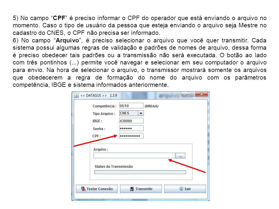 5) No campo CPF é preciso informar o CPF do operador que está enviando o arquivo no momento. Caso o tipo de usuário da pessoa que esteja enviando o ar