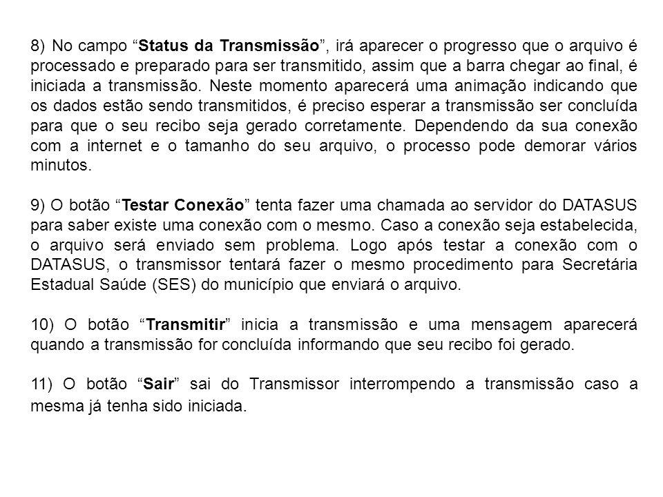8) No campo Status da Transmissão, irá aparecer o progresso que o arquivo é processado e preparado para ser transmitido, assim que a barra chegar ao f