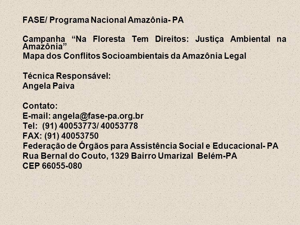 FASE/ Programa Nacional Amazônia- PA Campanha Na Floresta Tem Direitos: Justiça Ambiental na Amazônia Mapa dos Conflitos Socioambientais da Amazônia L
