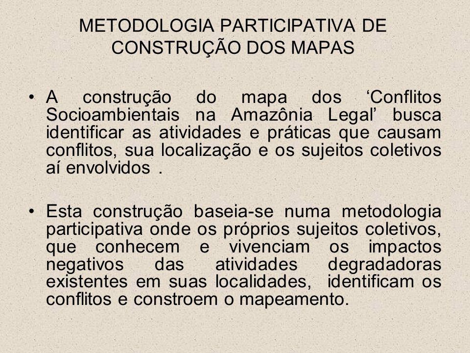 A Metodologia Participativa de Construção dos Mapas foi Aplicada: - Congresso Estadual da FETAGRI e na Assembléia Geral do GTA no primeiro semestre 2005; - Nas Oficinas do Programa de Formação de Multiplicadores (as) em Estratégias de Justiça Ambiental e Contenção do Desmatamento, julho /2005 a janeiro /2006 (PA, AP, TO); - No II Encontro Regional de Agroecologia, setembro /2005 Cuiabá (MT); - No Curso de Magistério para Professores e Professoras do Ensino Médio em Assentamentos da Transamazônica – Tempo Escola/UFPA, outubro/ 2005 em Belém - PA; - III Encontro do Fórum de Mulheres da Amazônia Paraense, oficina Mulher, Conflitos Ambientais e Justiça Ambiental, outubro/ 2005 em Belém -PA.