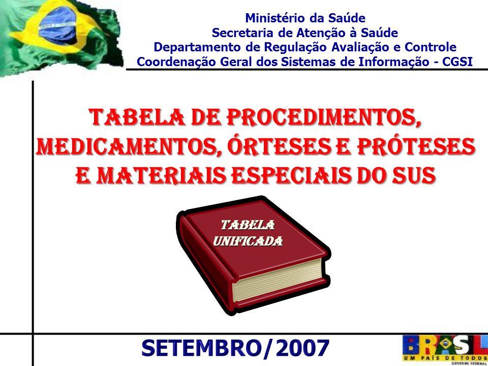 Ministério da Saúde Secretaria de Atenção à Saúde Departamento de Regulação Avaliação e Controle Coordenação Geral dos Sistemas de Informação - CGSI T