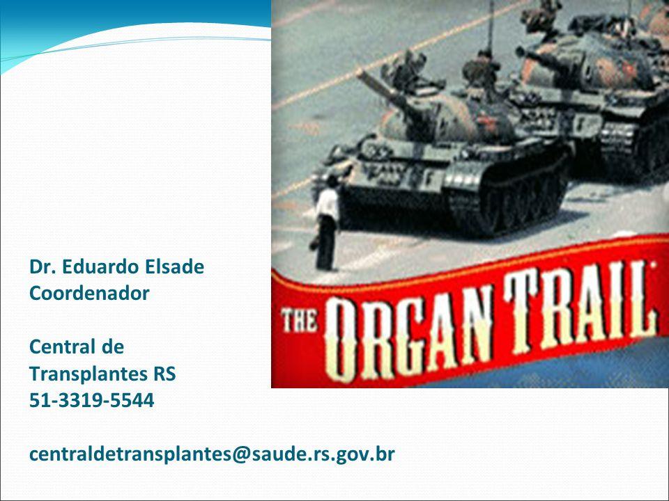 Dr. Eduardo Elsade Coordenador Central de Transplantes RS 51-3319-5544 centraldetransplantes@saude.rs.gov.br