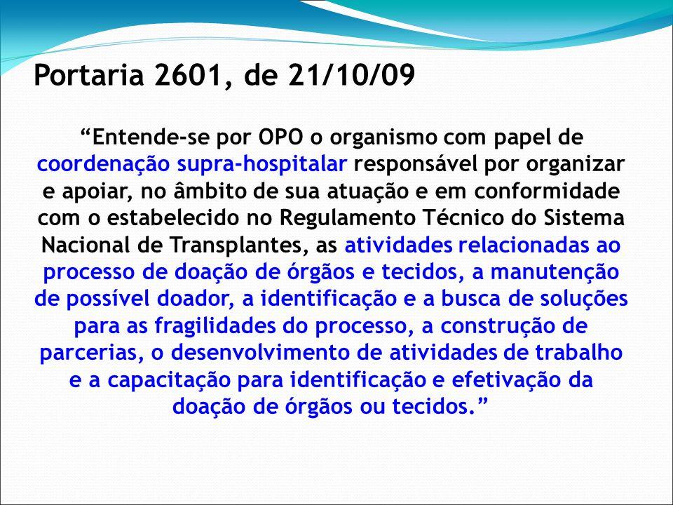 Entende-se por OPO o organismo com papel de coordenação supra-hospitalar responsável por organizar e apoiar, no âmbito de sua atuação e em conformidad
