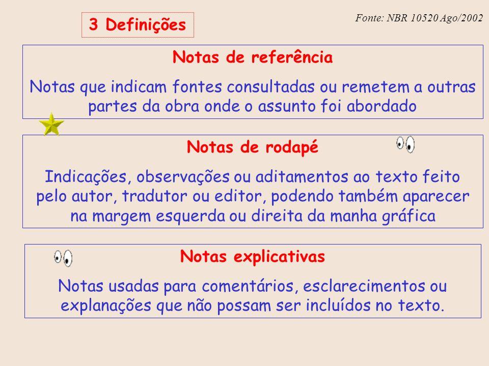 Fonte: NBR 6023 – Ago/2002 Fonte: NBR 10520 Ago/2002 3 Definições Notas de referência Notas que indicam fontes consultadas ou remetem a outras partes