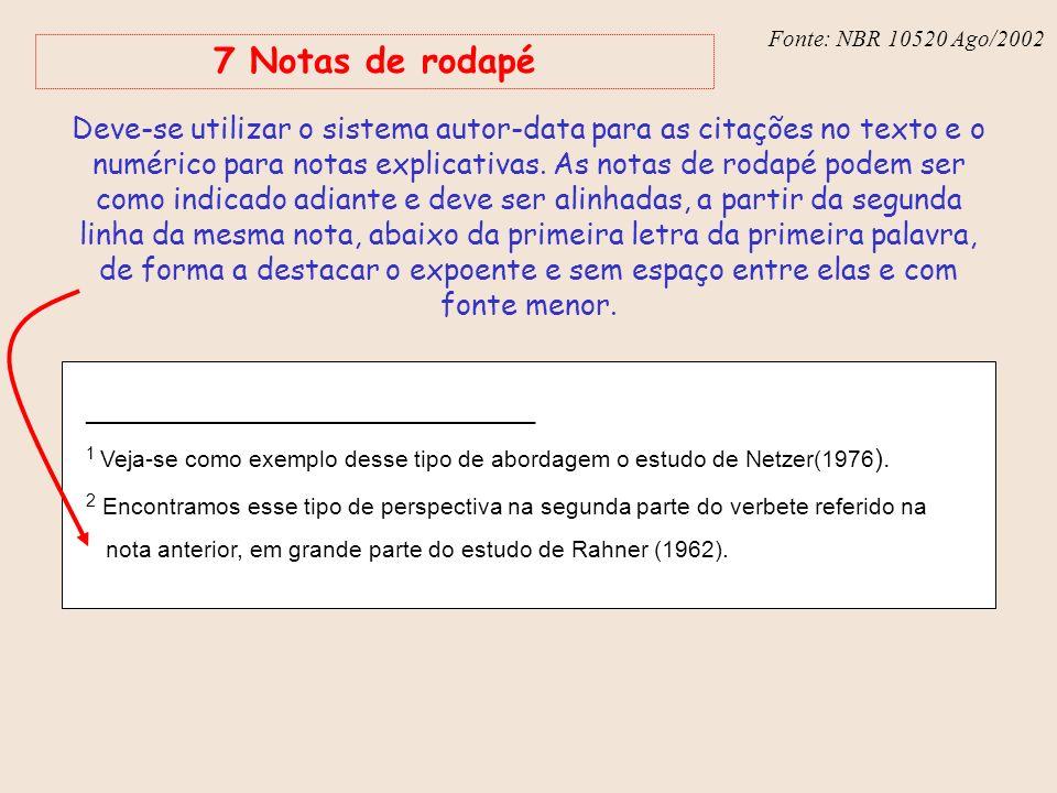 Fonte: NBR 6023 – Ago/2002 7 Notas de rodapé _______________________________ 1 Veja-se como exemplo desse tipo de abordagem o estudo de Netzer(1976 ).