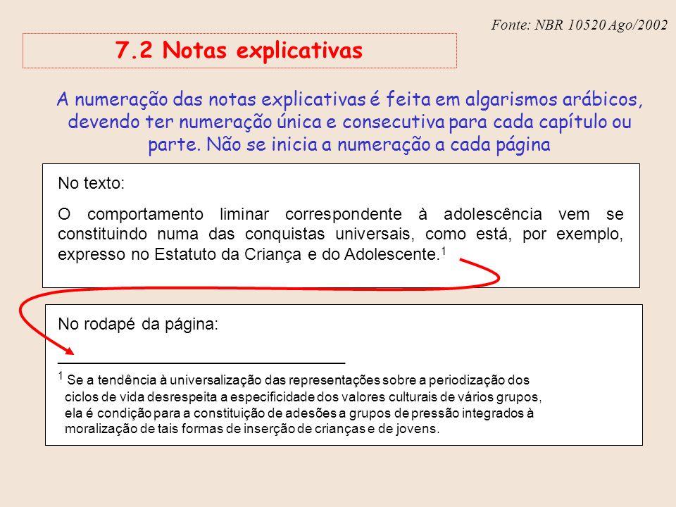 Fonte: NBR 6023 – Ago/2002 Fonte: NBR 10520 Ago/2002 7.2 Notas explicativas No texto: O comportamento liminar correspondente à adolescência vem se con