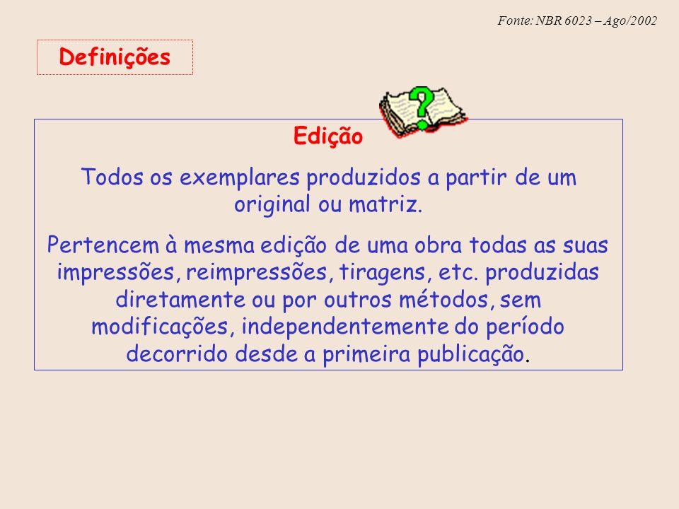 Fonte: NBR 6023 – Ago/2002 Definições Editora Casa Publicadora, pessoa(s) ou instituição responsável pela produção editorial.