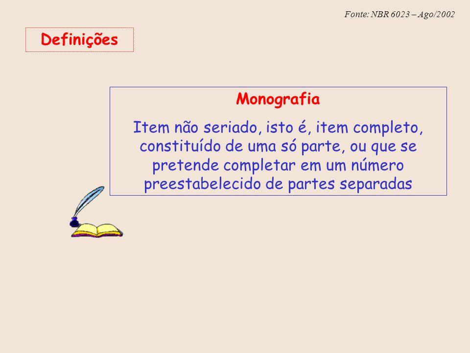 Fonte: NBR 6023 – Ago/2002 7.4 Parte de monografia em meio eletrônico As referências devem obedecer os padrões indicados para partes de monografias, acrescidas das informações relativas à descrição física do meio eletrônico (disquetes, CD-ROM, online,etc.).