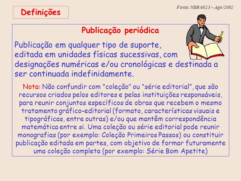 Fonte: NBR 6023 – Ago/2002 9.2 Sistema numérico No texto: De acordo com as novas tendências da jurisprudência brasileira 1, é facultado ao magistrado decidir sobre a matéria.
