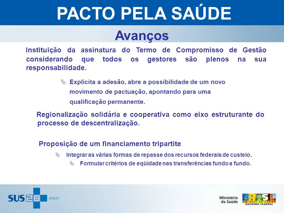 Instituição da assinatura do Termo de Compromisso de Gestão considerando que todos os gestores são plenos na sua responsabilidade. Avanços PACTO PELA